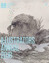 Illustrators Annual 2018: (Children's Illustration Books, Bologna Annual Children's Illustrators)
