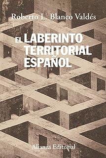 El laberinto territorial español (Alianza Ensayo