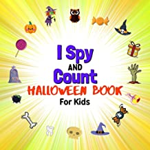 I Spy And Count Halloween Book For Kids: Beautiful Gift Boys Girls Toddlers Trick Or Treat Activity
