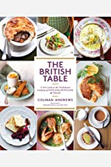 The British Table: A New Look at the Traditional Cooking of England, Scotland, and Wales Kindle Edition