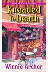Kneaded to Death (A Bread Shop Mystery Book 1) Kindle Edition