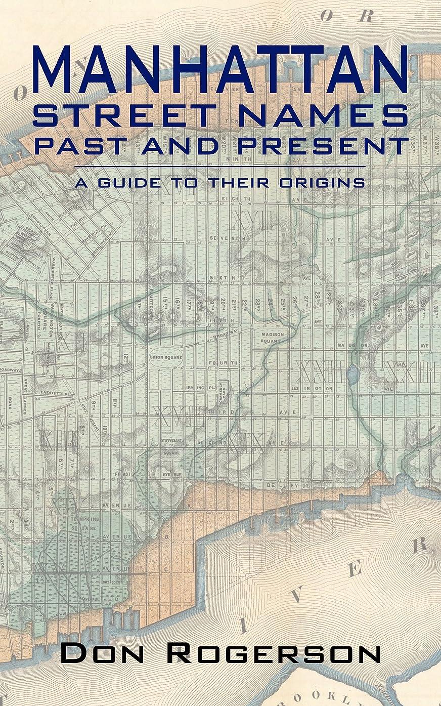 隠経済メニューManhattan Street Names Past and Present (English Edition)