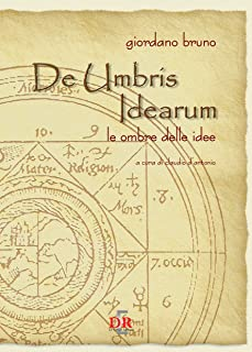 De Umbris Idearum: Le ombre delle idee (Arcobaleno) (Italian Edition)