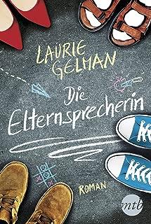 Die Elternsprecherin: Über Helikoptereltern, den Wahnsinn von Elternabenden und eine Mutter, die den Schulalltag nicht so bierernst nimmt (German Edition)