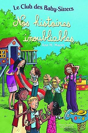 Le Club des Baby-Sitters : Nos histoires inoubliables