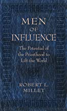 Men of Influence: The Potential of the Priesthood to Lift the World
