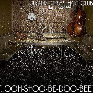 .ooh-shoo-be-doo-bee!