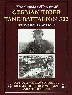 Combat History of German Tiger Tank Battalion 503 in World War II, The