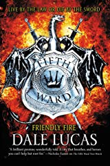 The Fifth Ward: Friendly Fire Kindle Edition