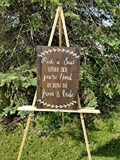 Pick A Seat Either Side You Are Loved By Both The Groom and Bride Seating Wedding Decor Wedding Ceremony Sign Outdoor Wedding