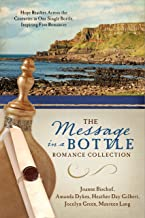 The Message in a Bottle Romance Collection: Hope Reaches Across the Centuries Through One Single Bottle, Inspiring Five Ro...