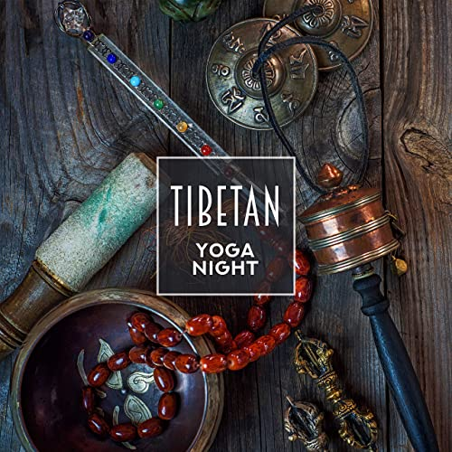 Tibetan Yoga Night: New Age Fresh 2019 Music for Poses ...