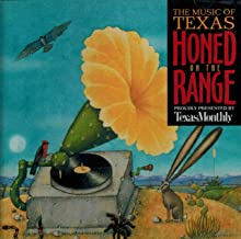 Honed on the Range, the Music of Texas