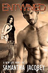 Entwined (A New Life Book 3) Kindle Edition