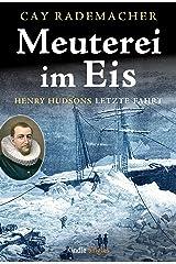 Meuterei im Eis - Henry Hudsons letzte Fahrt (Kindle Single) (German Edition) Kindle Edition