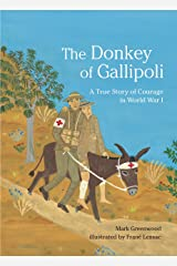 The Donkey of Gallipoli: A True Story of Courage in World War I Hardcover