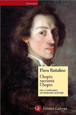 Chopin racconta Chopin (Economica Laterza Vol. 555)