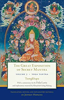 The Great Exposition of Secret Mantra, Volume Three: Yoga Tantra