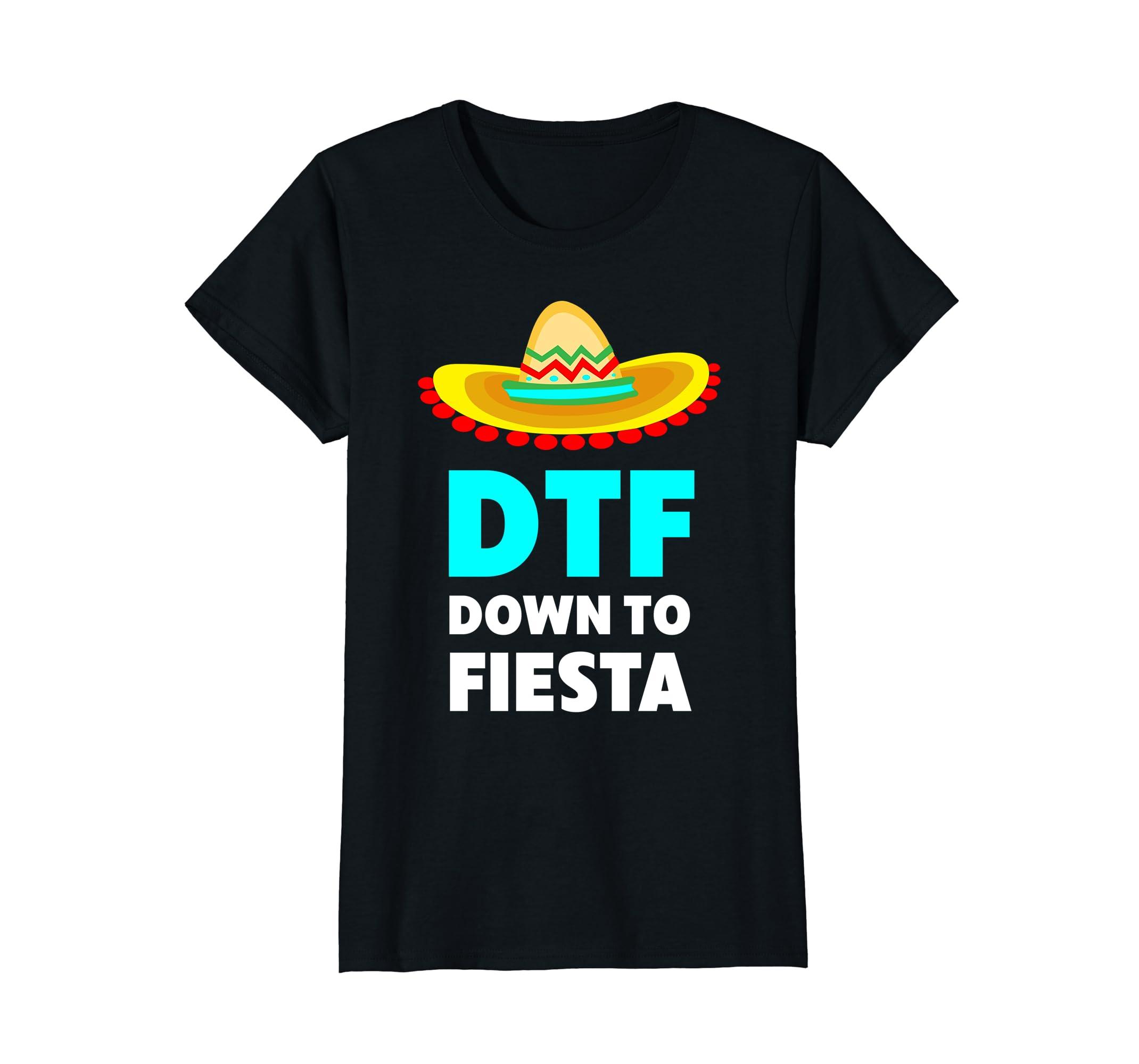 abd7a1485 Amazon.com: Down To Fiesta DTF - Funny Cinco De Mayo T-Shirt: Clothing