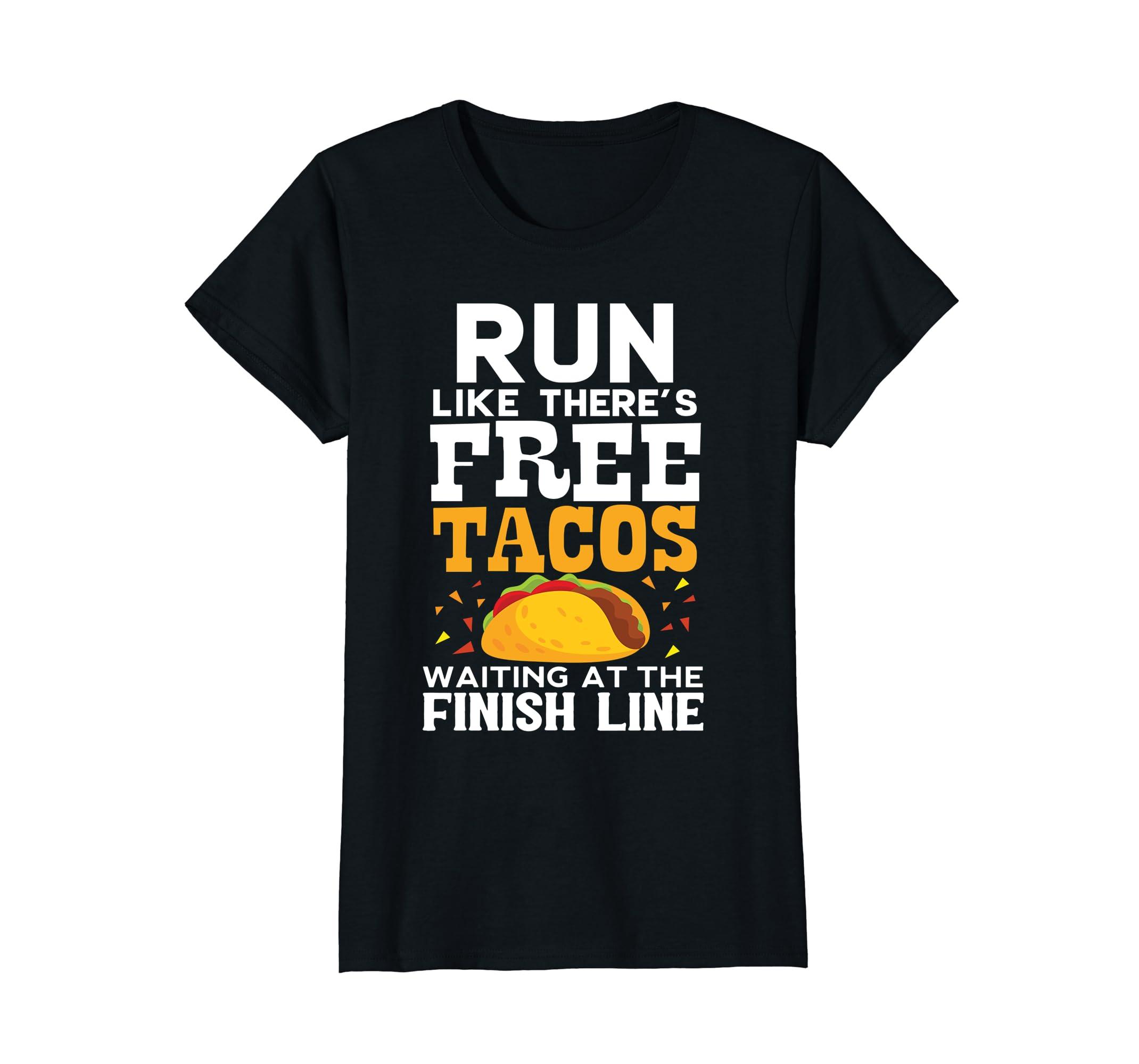 daaaad64c0696 Amazon.com  Run Like There s Free Tacos Waiting Funny Running T-shirt   Clothing