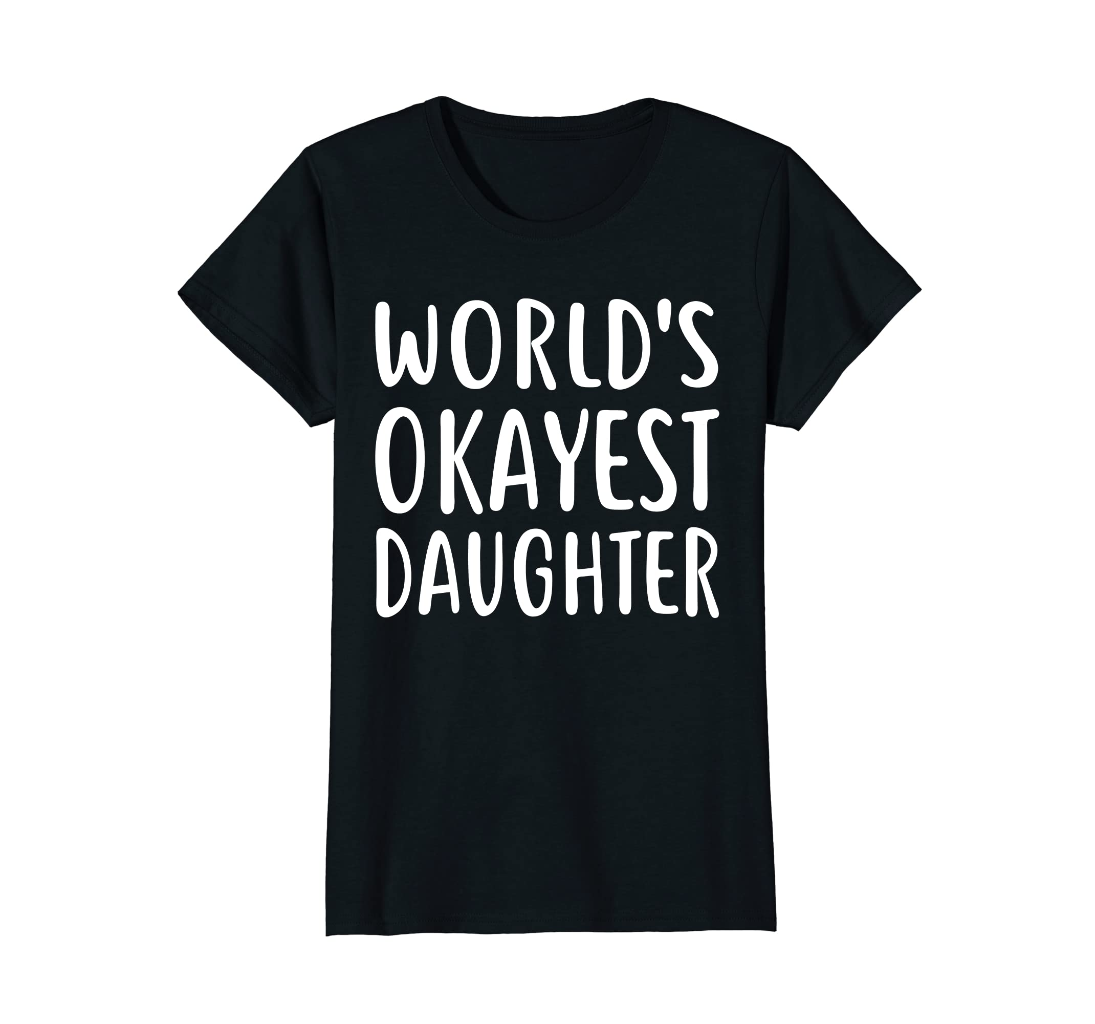 World's Okayest Daughter T-Shirt Great Mother's Day Gift Tee-alottee gift