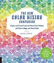 The New Color Mixing Companion: Explore and Create Fresh and Vibrant Color Palettes with Paint, Collage and Mixed Media