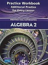 Algebra 2: Practice Book: Additional Practice for Every Lesson: Prentice Hall Mathematics