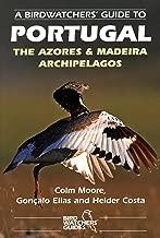 A Birdwatchers' Guide to Portugal, the Azores & Madeira Archipelagos: Site Guide