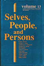 Selves, People, And Persons: What Does It Mean to be a Self? (Boston University Studies in Philosophy and Religion)