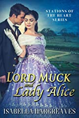 Lord Muck and Lady Alice (Stations of the Heart series Book 1) Kindle Edition