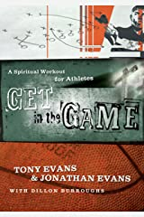 Get in the Game: A Spiritual Workout For Athletes Kindle Edition