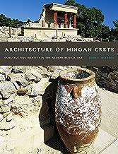 Architecture of Minoan Crete: Constructing Identity in the Aegean Bronze Age