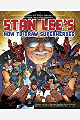 Stan Lee's How to Draw Superheroes: From the Legendary Co-creator of the Avengers, Spider-Man, the Incredible Hulk, the Fantastic Four, the X-Men, and Iron Man Kindle Edition