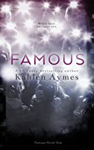 Famous, FAMOUS Novel #1: A Sexy, Hollywood Love Story! (The Famous Novels)
