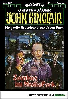 John Sinclair - Folge 1374: Zombies im Mediapark