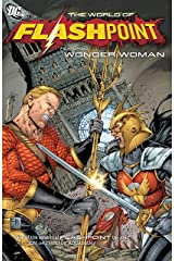 Flashpoint: The World of Flashpoint Featuring Wonder Woman Kindle Edition