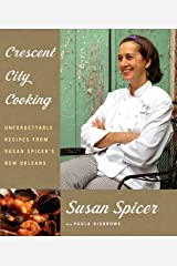 Crescent City Cooking: Unforgettable Recipes from Susan Spicer's New Orleans: A Cookbook Hardcover