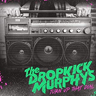 Dropkick Murphys - 'Turn Up That Dial'