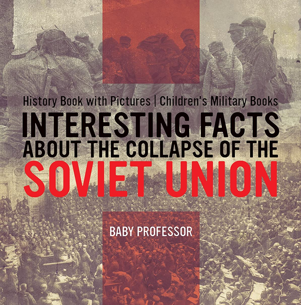 Interesting Facts about the Collapse of the Soviet Union - History Book with Pictures | Children's Military Books (English Edition)