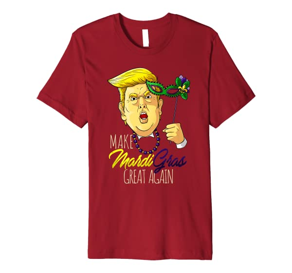 Make Mardi Gras Great Again Shirt | Fat Tuesday Funny Gift