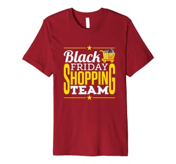 58f10e2c Amazon.com: Black Friday Shopping T Shirt Team Shoppers Cart: Clothing