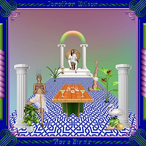 Rare Birds [Explicit] von Jonathan Wilson bei Amazon Music - Amazon.de