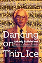 Dancing on Thin Ice: Travails of a Russian Dissenter