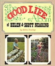 The Good Life Album of Helen & Scott Nearing
