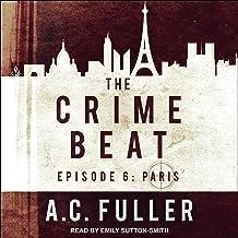 The Crime Beat: Paris: Cole & Warren Crime Thriller Series, Book 6