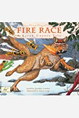 Fire Race: A Karuk Coyote Tale of How Fire Came to the People Kindle Edition