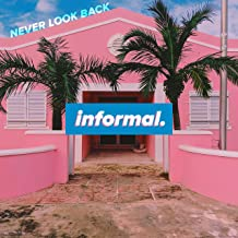 never look back informal