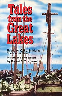 Tales from the Great Lakes: Based on C.H.J. Snider's
