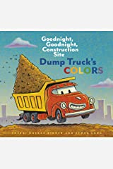 Dump Truck's Colors: Goodnight, Goodnight, Construction Site Kindle Edition