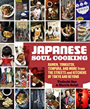Japanese Soul Cooking: Ramen, Tonkatsu, Tempura, and More from the Streets and Kitchens..